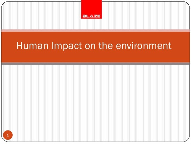 Human Impact on the environment1