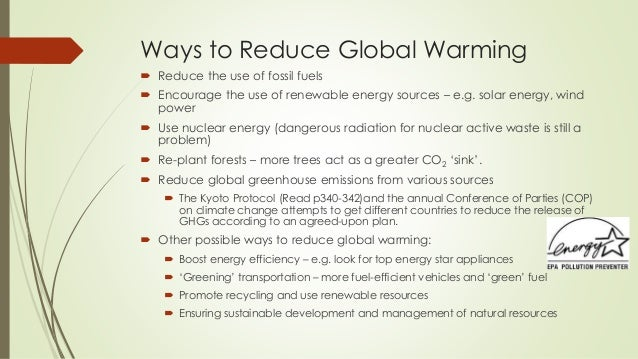 ways to reduce global warming essay Find short and long essay on global warming for students under words some of the ways are given here which can reduce the possibility of global warming like.
