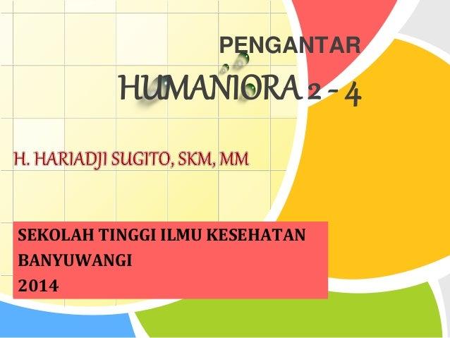 L/O/G/O PENGANTAR HUMANIORA 2 - 4 SEKOLAH TINGGI ILMU KESEHATAN BANYUWANGI 2014