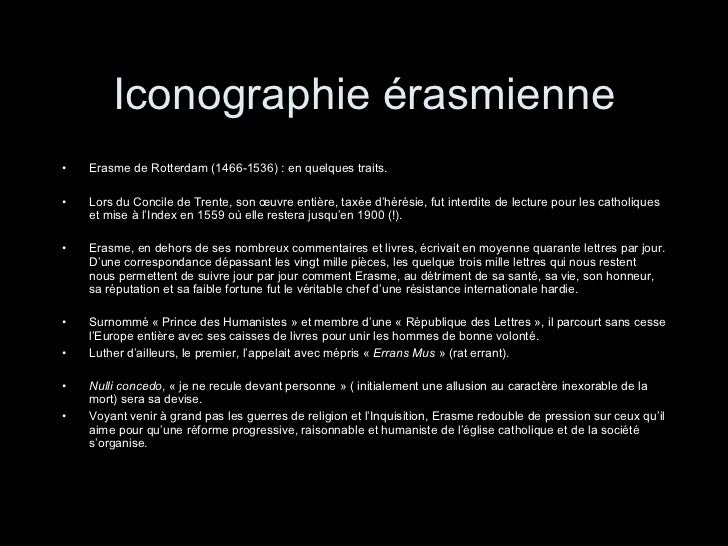 Iconographie érasmienne <ul><li>Erasme de Rotterdam (1466-1536) : en quelques traits. </li></ul><ul><li>Lors du Concile de...