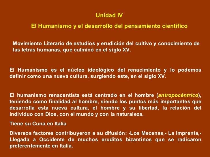 Unidad IV  El Humanismo y el desarrollo del pensamiento científico Movimiento Literario de estudios y erudición del cultiv...