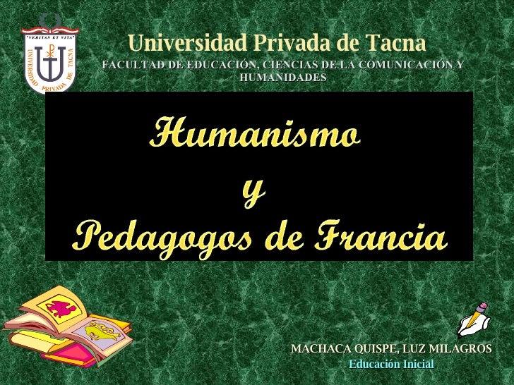 FACULTAD DE EDUCACIÓN, CIENCIAS DE LA COMUNICACIÓN Y HUMANIDADES Universidad Privada de Tacna MACHACA QUISPE, LUZ MILAGROS...