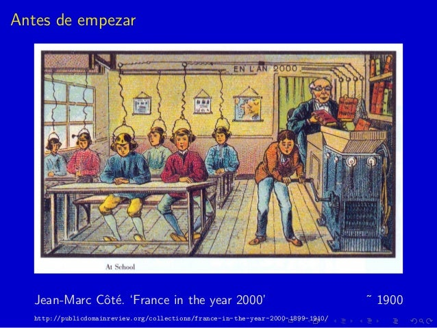 Antes de empezar Jean-Marc Cˆot´e. 'France in the year 2000' ˜ 1900 http://publicdomainreview.org/collections/france-in-th...