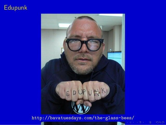 Edupunk http://bavatuesdays.com/the-glass-bees/