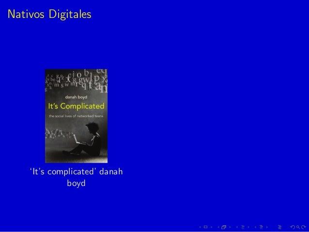 Nativos Digitales 'It's complicated' danah boyd