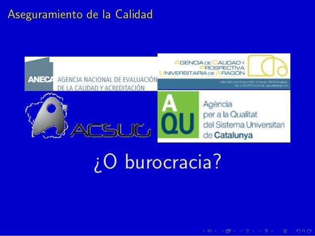Aseguramiento de la Calidad ¿O burocracia?