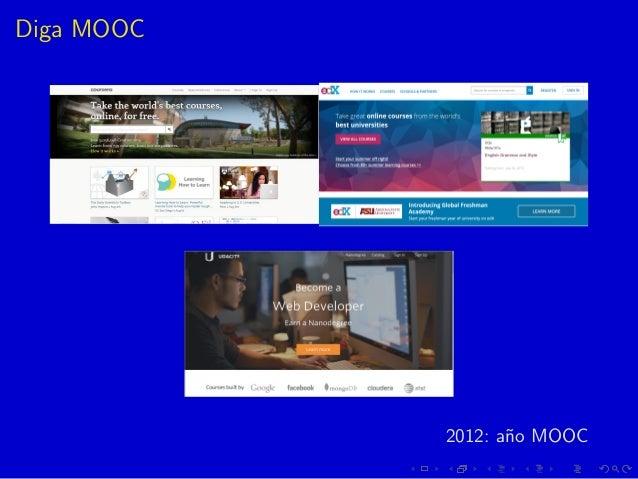Diga MOOC 2012: a˜no MOOC