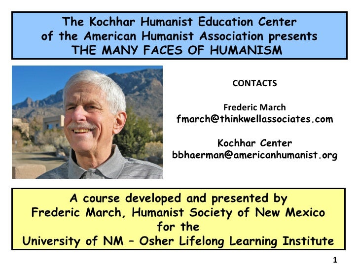 A course developed and presented by  Frederic March, Humanist Society of New Mexico for the University of NM – Osher Lifel...