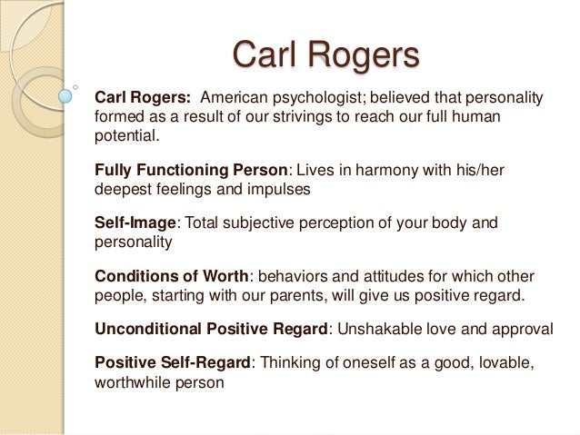 weaknesses of carl rogers personality theory Start studying personality theories: chapter 5: a phenomenological theory: carl rogers's person-centered theory of personality learn vocabulary, terms, and more with flashcards, games, and other study tools.