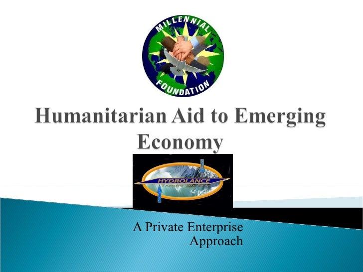 A Private Enterprise Approach