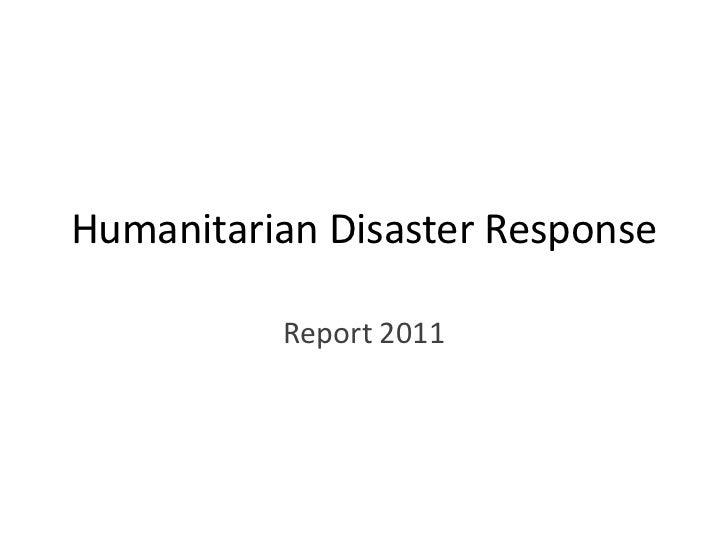 Humanitarian Disaster Response          Report 2011