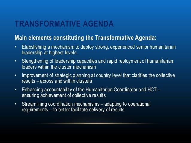 TRANSFORMATIVE AGENDAMain elements constituting the Transformative Agenda:• Etabslishing a mechanism to deploy strong, exp...