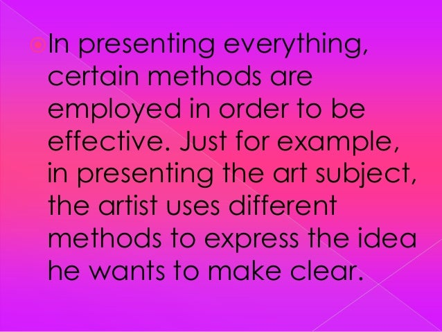 methods of presenting art subject Look through the presentation topics list and find your special  your presentation topic can bring you joy if you pick an interesting subject which is appealing.