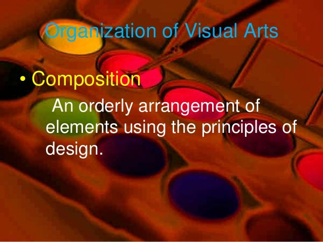 Elements And Organization Of Visual Arts : Organization of visual arts
