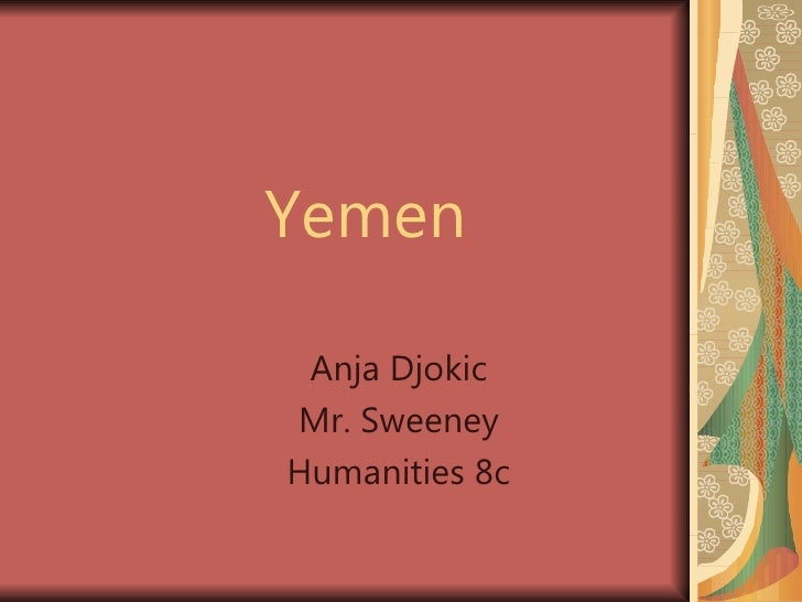 Yemen Anja Djokic Mr. Sweeney Humanities 8c