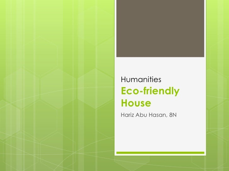HumanitiesEco-friendlyHouseHariz Abu Hasan, 8N