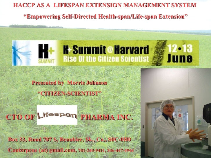 "HACCP AS A  LIFESPAN EXTENSION MANAGEMENT SYSTEM   "" Empowering Self-Directed Health-span/Life-span Extension""    Presente..."