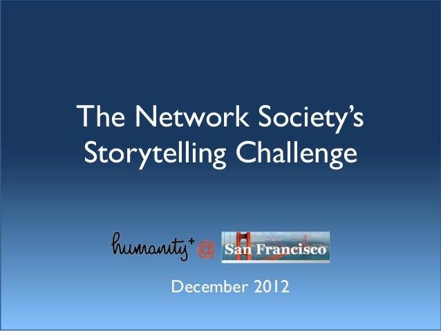 The Network Society'sStorytelling Challenge       December 2012