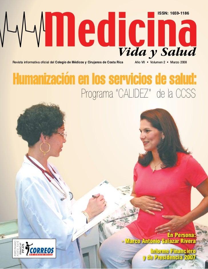 ISSN: 1659-1186Revista informativa oficial del Colegio de Médicos y Cirujanos de Costa Rica    Año VII • Volumen 2 • Marzo...