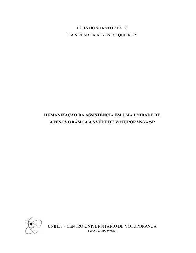 0  LÍGIA HONORATO ALVES TAÍS RENATA ALVES DE QUEIROZ  HUMANIZAÇÃO DA ASSISTÊNCIA EM UMA UNIDADE DE ATENÇÃO BÁSICA À SAÚDE ...
