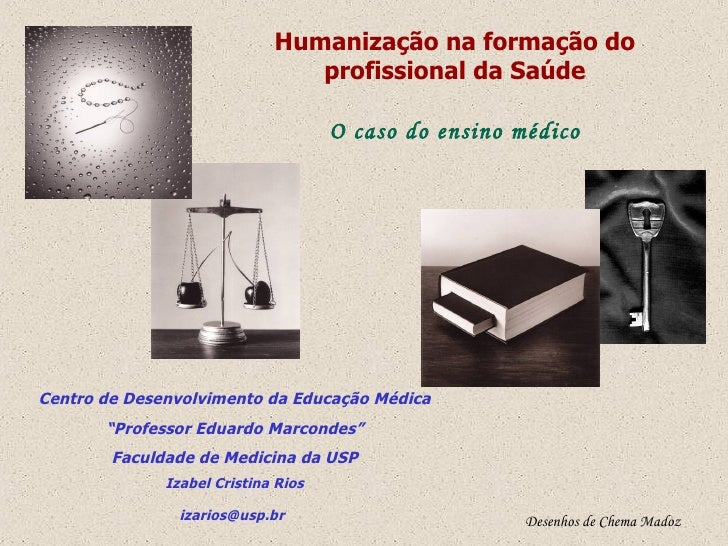 """Centro de Desenvolvimento da Educação Médica """"Professor Eduardo Marcondes"""" Faculdade de Medicina da USP Izabel Cristina Ri..."""