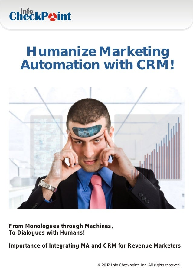 Humanize Marketing   Automation with CRM!From Monologues through Machines,To Dialogues with Humans!Importance of Integrati...