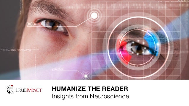 NEUROMARKETING  101 HUMANIZE THE READER Insights from Neuroscience!