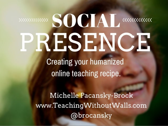 Social Presence by Michelle Pacansky-Brock is licensed under a Creative Commons Attribution-NonCommercial-ShareAlike 4.0 I...