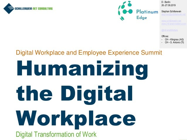 1 Digital Workplace and Employee Experience Summit Humanizing the Digital Workplace D - Berlin 26.-27.09.2019 Stephan Schi...