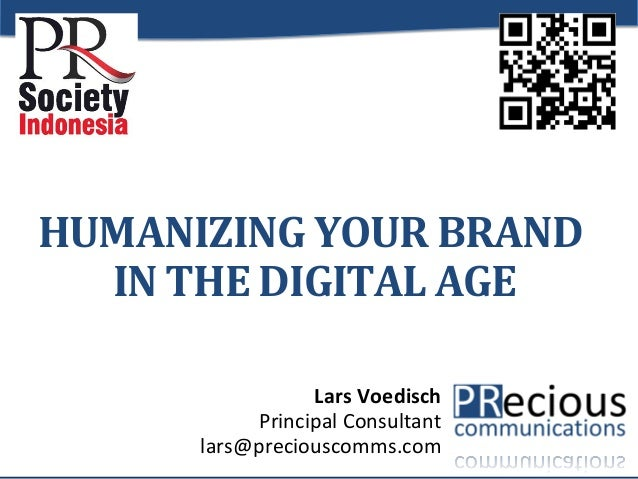 HUMANIZING  YOUR  BRAND   IN  THE  DIGITAL  AGE    Lars  Voedisch    Principal  Consultant    lars@p...