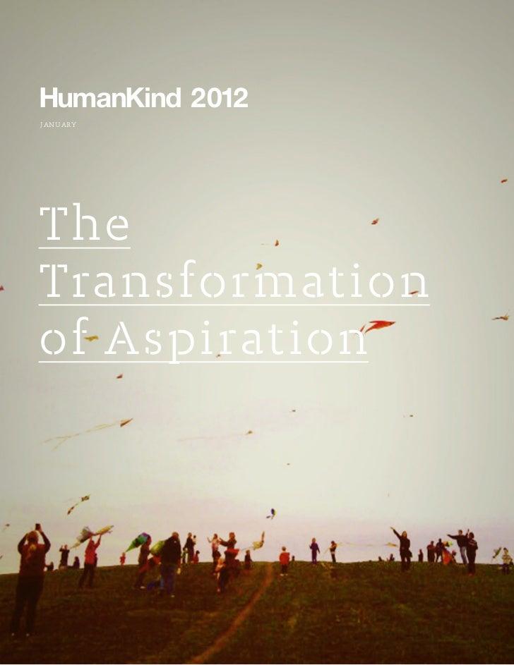 HumanKind 2012januaryTheTransformationof Aspiration