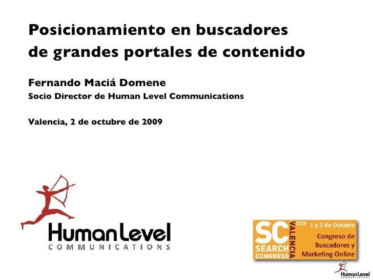 Posicionamiento en buscadores de grandes portales de contenido Fernando Maciá Domene Socio Director de Human Level Communi...