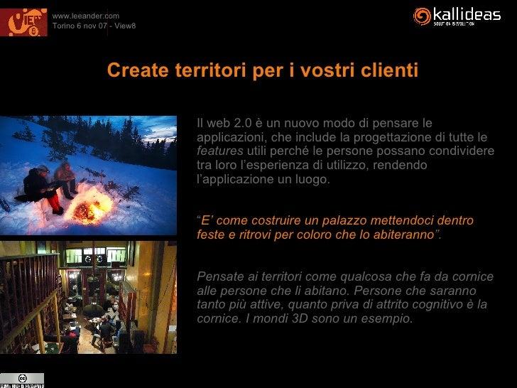 Create territori per i vostri clienti <ul><li>Il web 2.0 è un nuovo modo di pensare le applicazioni, che include la proget...