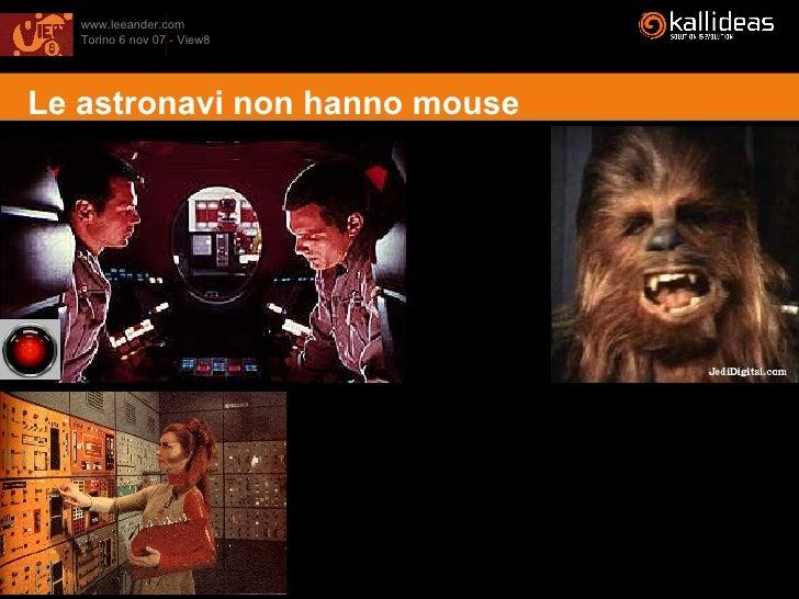 <ul><li>Le astronavi non hanno mouse </li></ul>