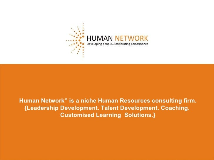 """Human Network"""" is a niche Human Resources consulting firm.  {Leadership Development. Talent Development. Coaching.  Custom..."""