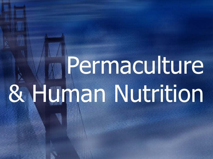 Permaculture & Human Nutrition