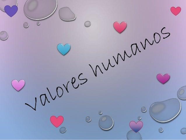 es necesario nuestros valores humanos ya que eso hace la diferencia en cada