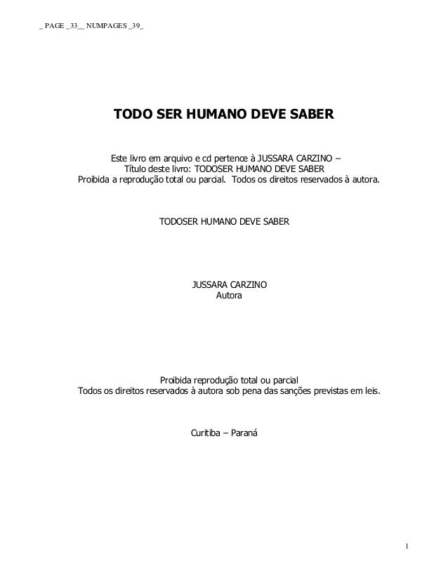 _ PAGE _33__ NUMPAGES _39_ 1 TODO SER HUMANO DEVE SABER Este livro em arquivo e cd pertence à JUSSARA CARZINO – Título des...