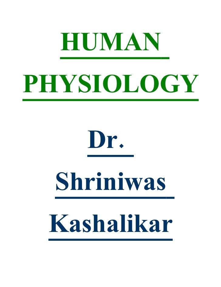 HUMAN PHYSIOLOGY      Dr.  Shriniwas  Kashalikar