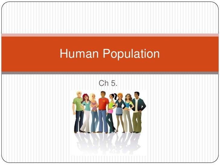 Ch 5.<br />Human Population<br />