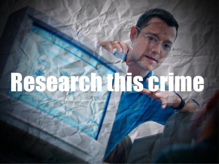 Research this crime