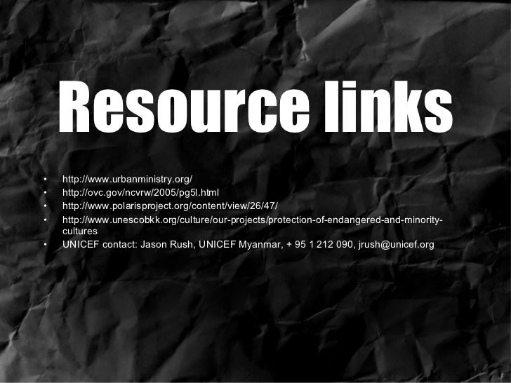 Resource links <ul><li>http://www.urbanministry.org/ </li></ul><ul><li>http://ovc.gov/ncvrw/2005/pg5l.html </li></ul><ul><...