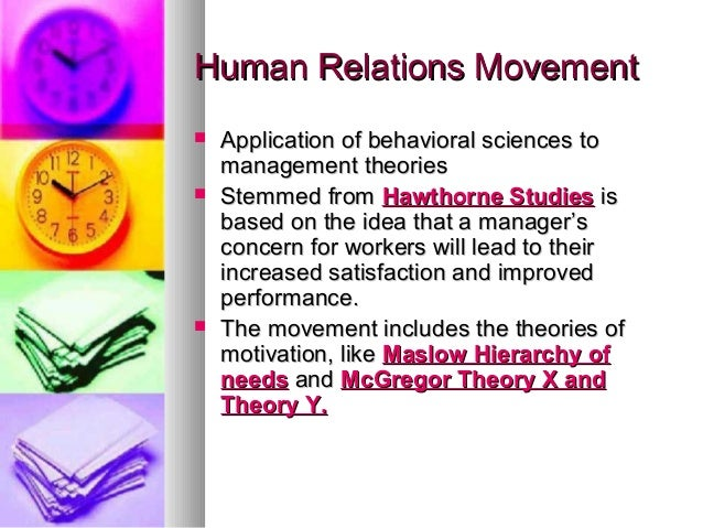 human relations movement essay This essay will discuss how the human relations movement has been adapted  and carried out successfully in new zealand by the restaurant chain, starbucks.