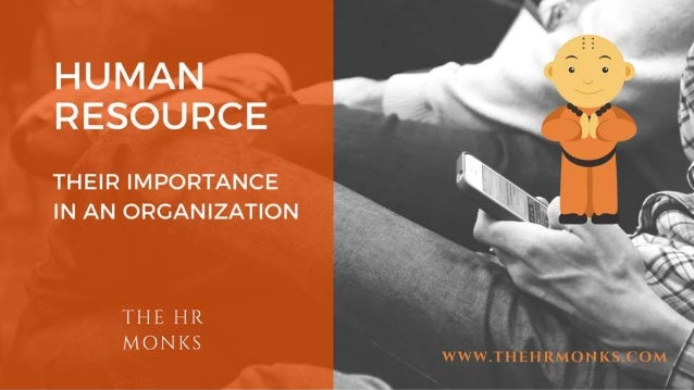 importance of human resources in an organization Human resources is used to describe both the people who work for a company or organization and the department responsible for managing resources related to employees the term human resources was first coined in the 1960s when the value of labor relations began to garner attention and when notions such as motivation, organizational behavior .