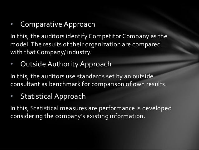 • Compliance Approach In this, auditors review past actions to calculate whether those activities comply with legal requir...