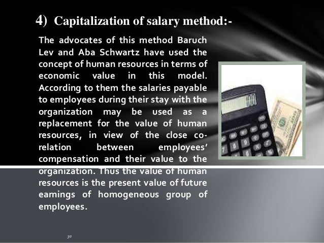5) Economic valuation method:- Economic valuation method considers the present worth of the employee's future service expe...