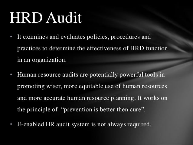 • It examines and evaluates policies, procedures and practices to determine the effectiveness of HRD function in an organi...