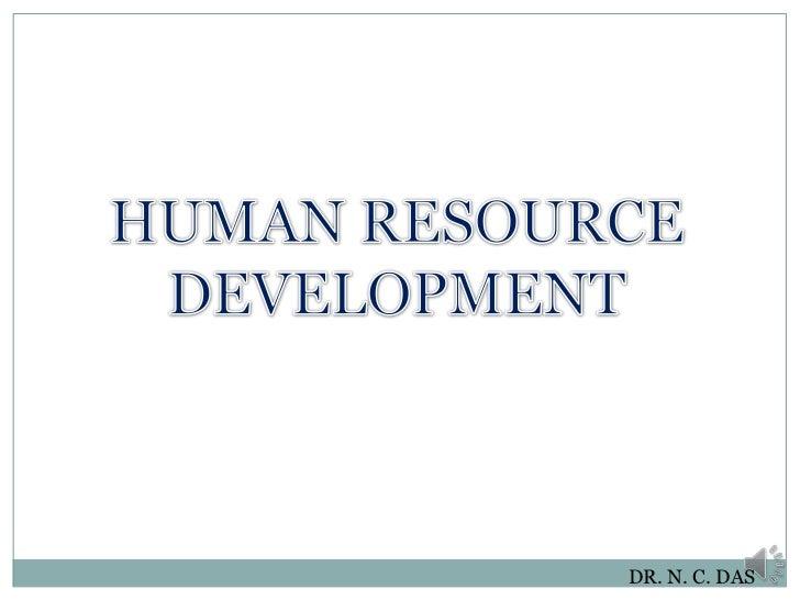 HUMAN RESOURCE DEVELOPMENT<br />DR. N. C. DAS<br />