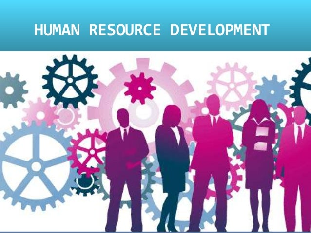 Human Resources Development – Problems Affecting the Use of Human Resources Development