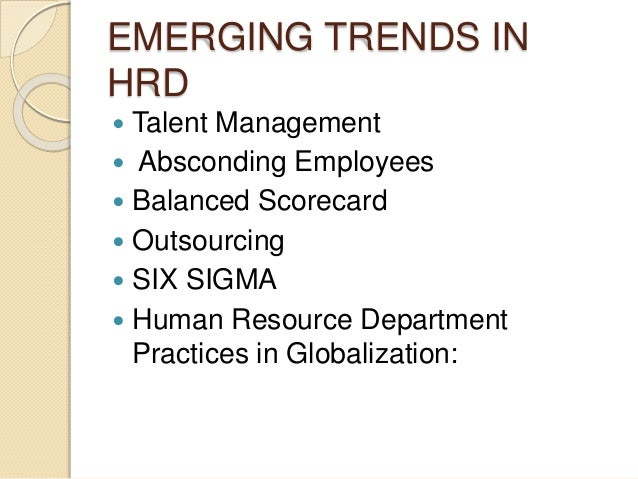 emerging trends in human resource development of toyota Rising of new issues and trends in human resource management & development  human resource development, hr issues, hr trends,  notable aspect of emerging human .